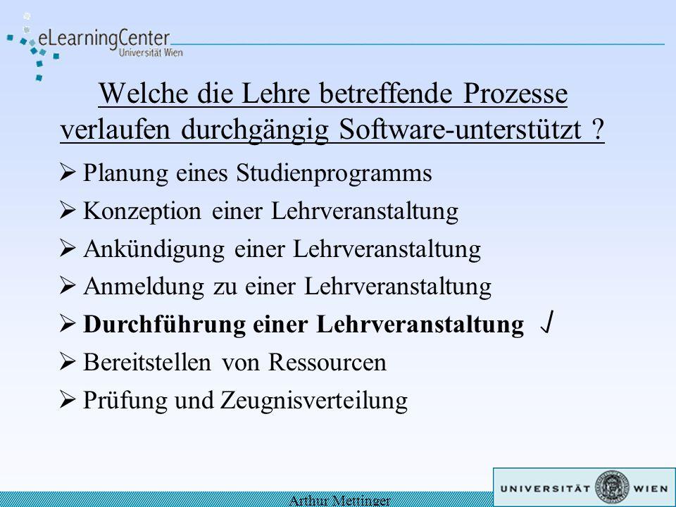 Welche die Lehre betreffende Prozesse verlaufen durchgängig Software-unterstützt ? Planung eines Studienprogramms Konzeption einer Lehrveranstaltung A