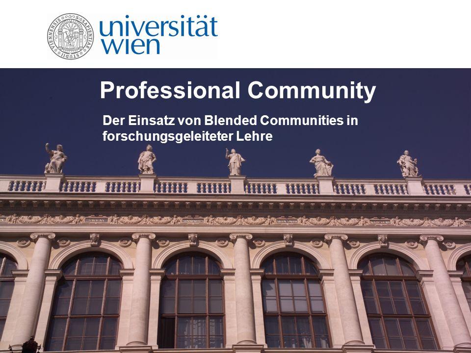 Professional Community eCompetence an der Universität Wien Der Einsatz von Blended Communities in forschungsgeleiteter Lehre