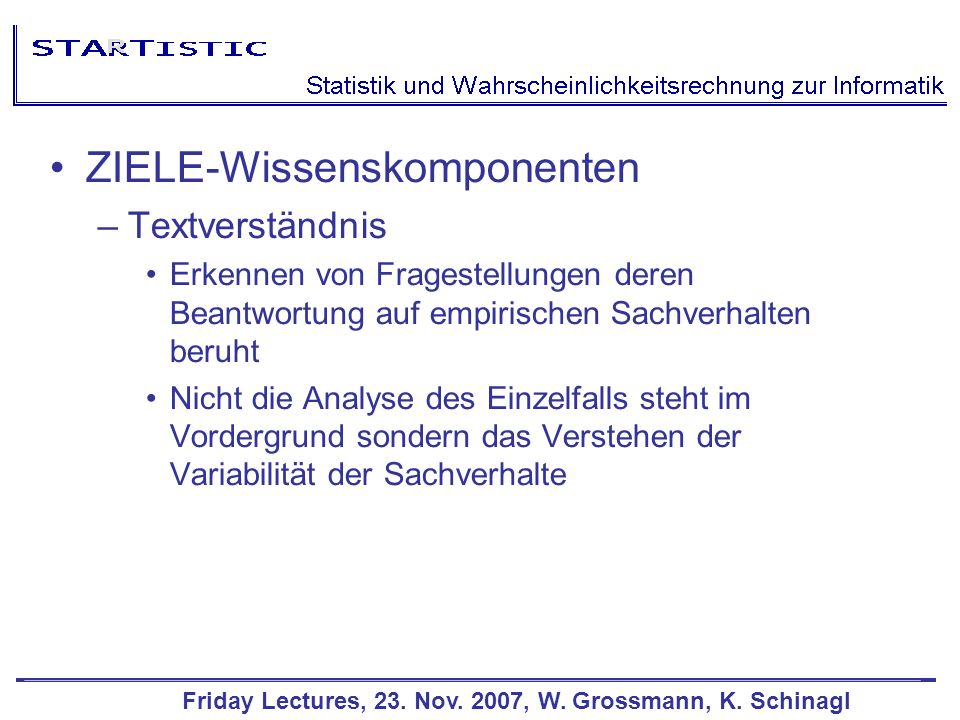 Friday Lectures, 23. Nov. 2007, W. Grossmann, K.