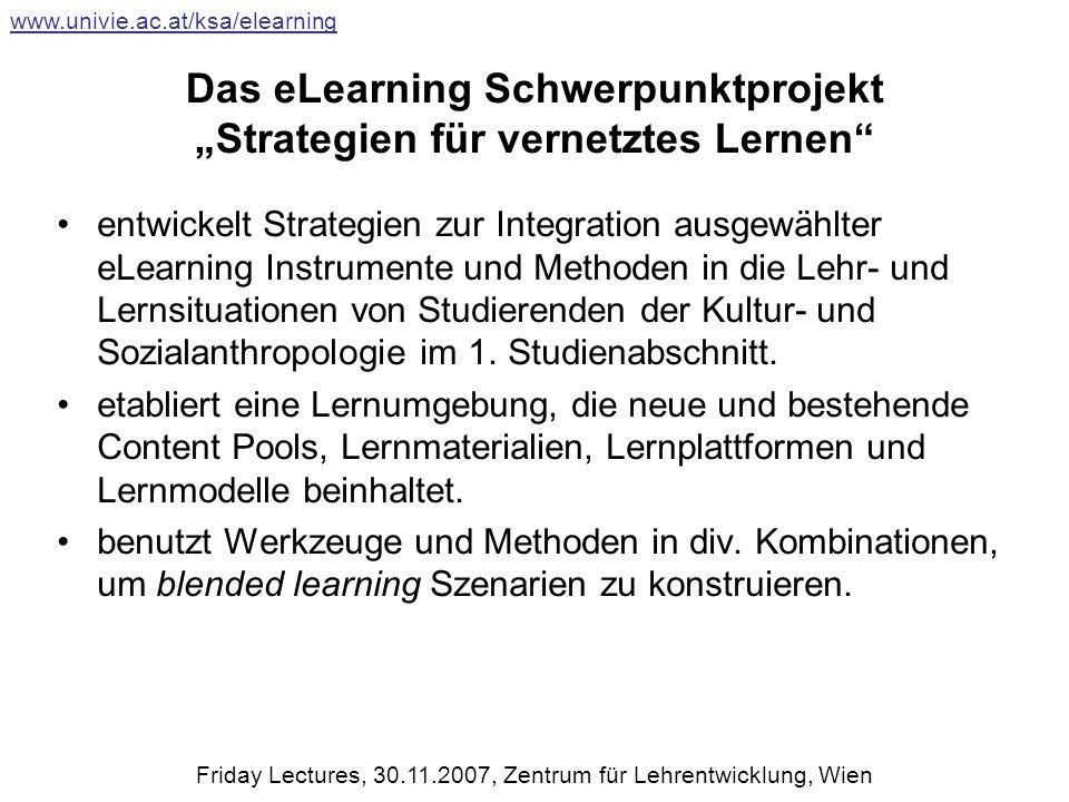 Das eLearning Schwerpunktprojekt Strategien für vernetztes Lernen entwickelt Strategien zur Integration ausgewählter eLearning Instrumente und Methoden in die Lehr- und Lernsituationen von Studierenden der Kultur- und Sozialanthropologie im 1.