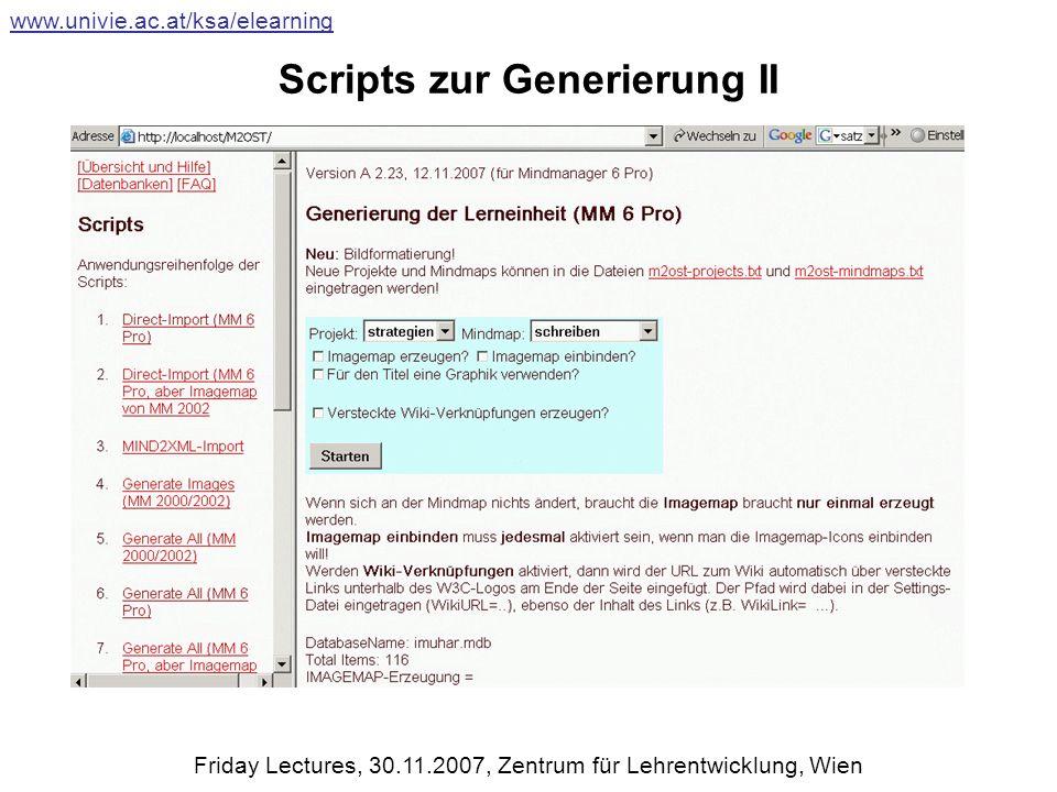 Scripts zur Generierung II www.univie.ac.at/ksa/elearning Friday Lectures, 30.11.2007, Zentrum für Lehrentwicklung, Wien