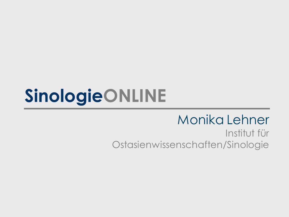 SinologieONLINE Monika Lehner Institut für Ostasienwissenschaften/Sinologie