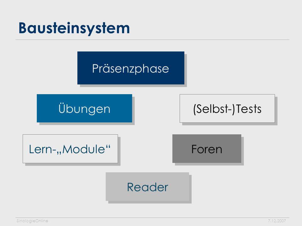 SinologieOnline7.12.2007 Technische Umsetzung Konzept nutzt Bb Vista-Features Lernmodul-Konzept Inhaltsdateien Audiomaterial Bildmaterial Übungen Test-Werkzeug bzw.