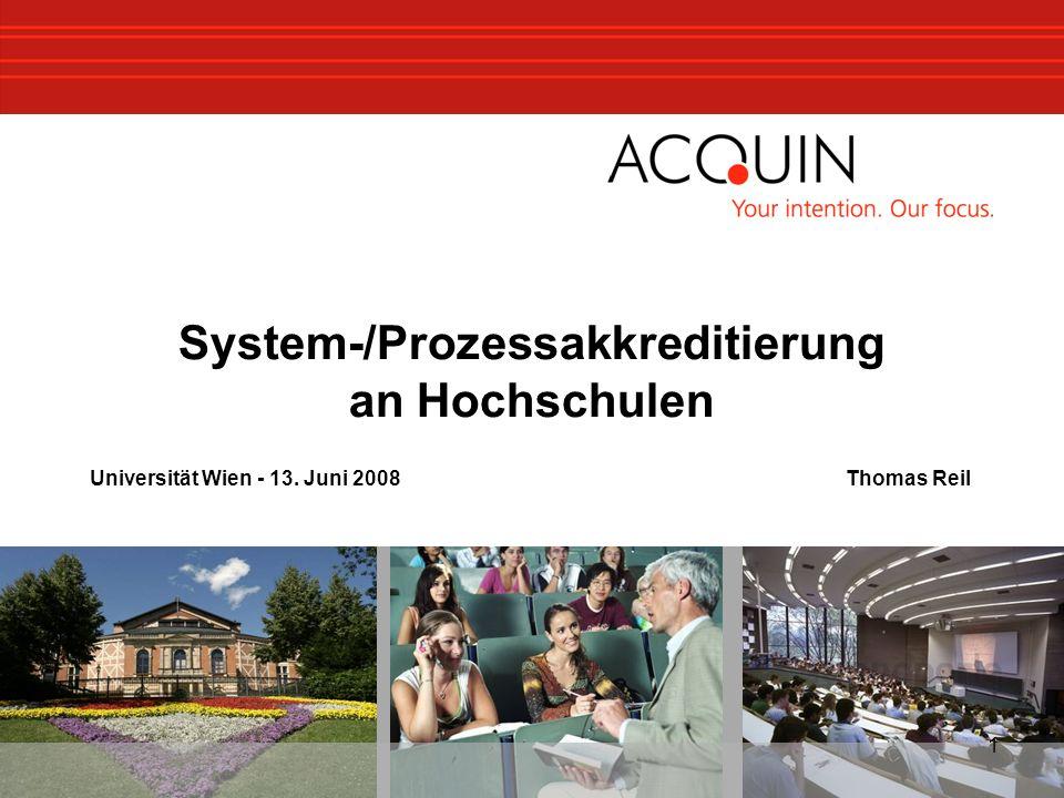 1 System-/Prozessakkreditierung an Hochschulen Universität Wien - 13. Juni 2008 Thomas Reil