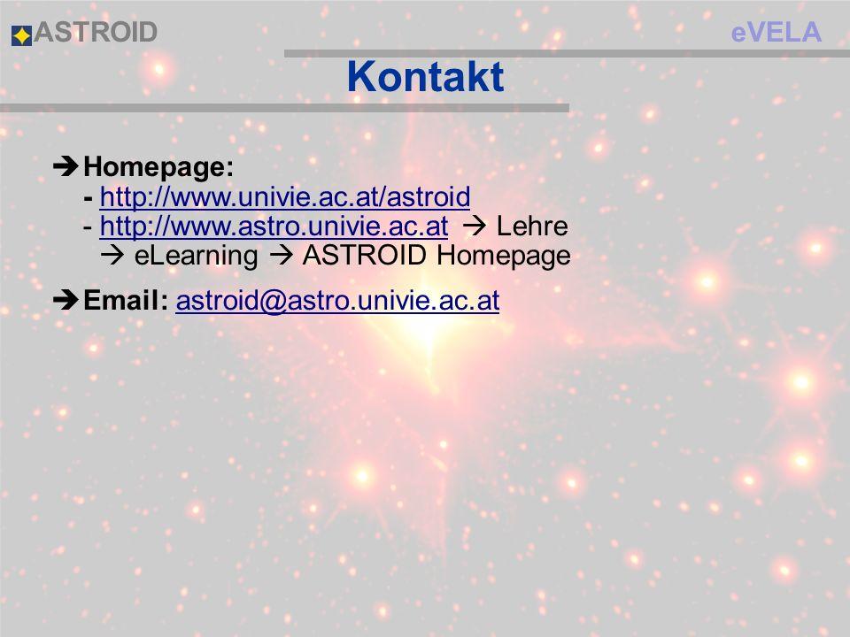 eVELAASTROID Kontakt Homepage: - http://www.univie.ac.at/astroid - http://www.astro.univie.ac.at Lehre eLearning ASTROID Homepage Email: astroid@astro.univie.ac.at