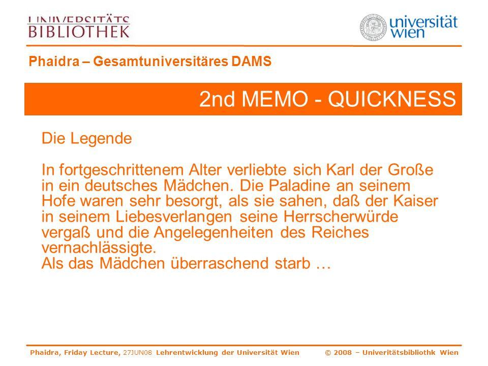 Phaidra, Friday Lecture, 27JUN08 Lehrentwicklung der Universität Wien © 2008 – Univeritätsbibliothk Wien