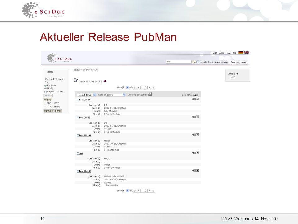 10DAMS Workshop 14. Nov 2007 Aktueller Release PubMan