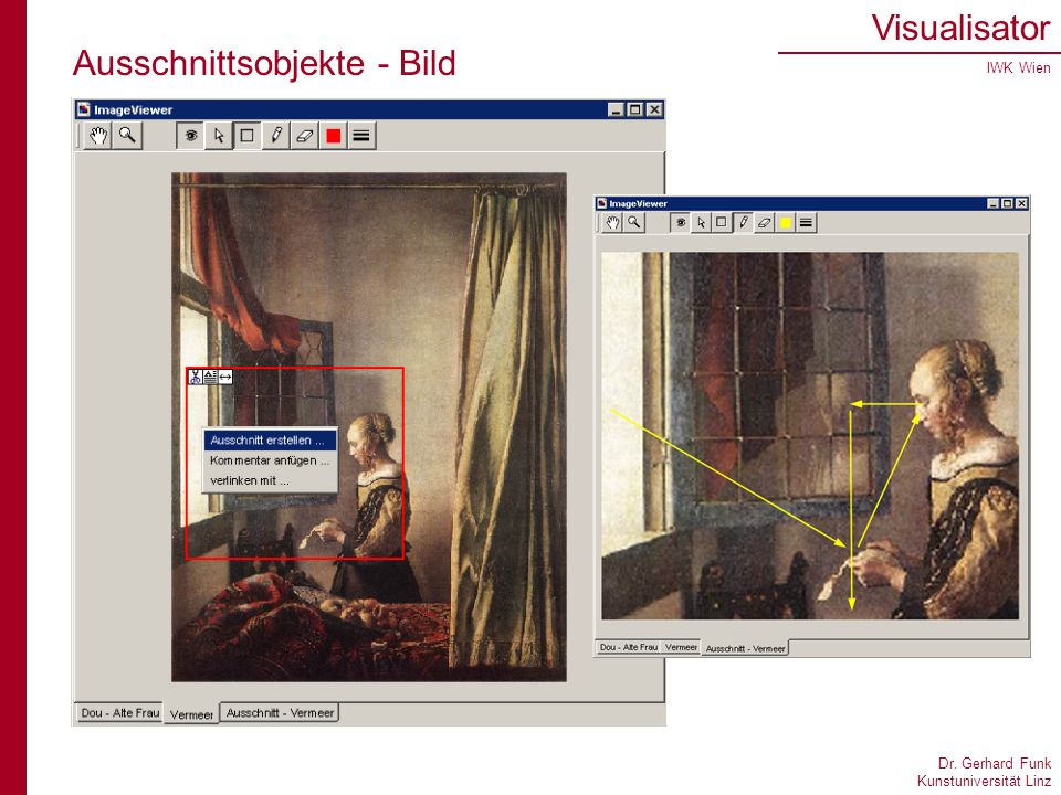 Dr. Gerhard Funk Kunstuniversität Linz Visualisator IWK Wien Ausschnittsobjekte - Bild