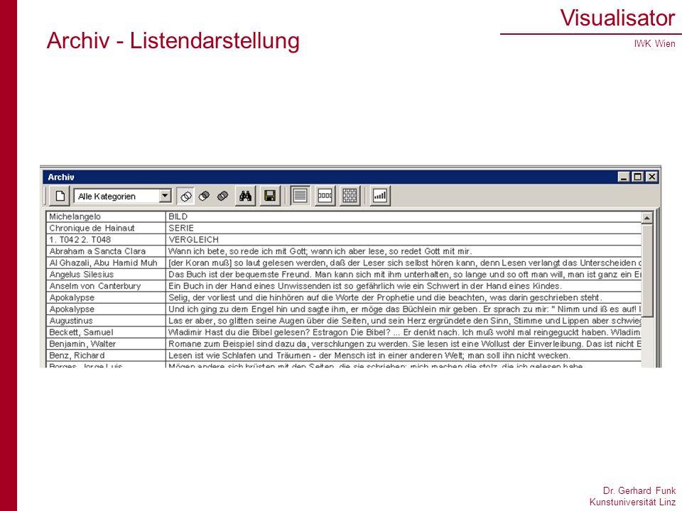 Dr. Gerhard Funk Kunstuniversität Linz Visualisator IWK Wien Archiv - Listendarstellung