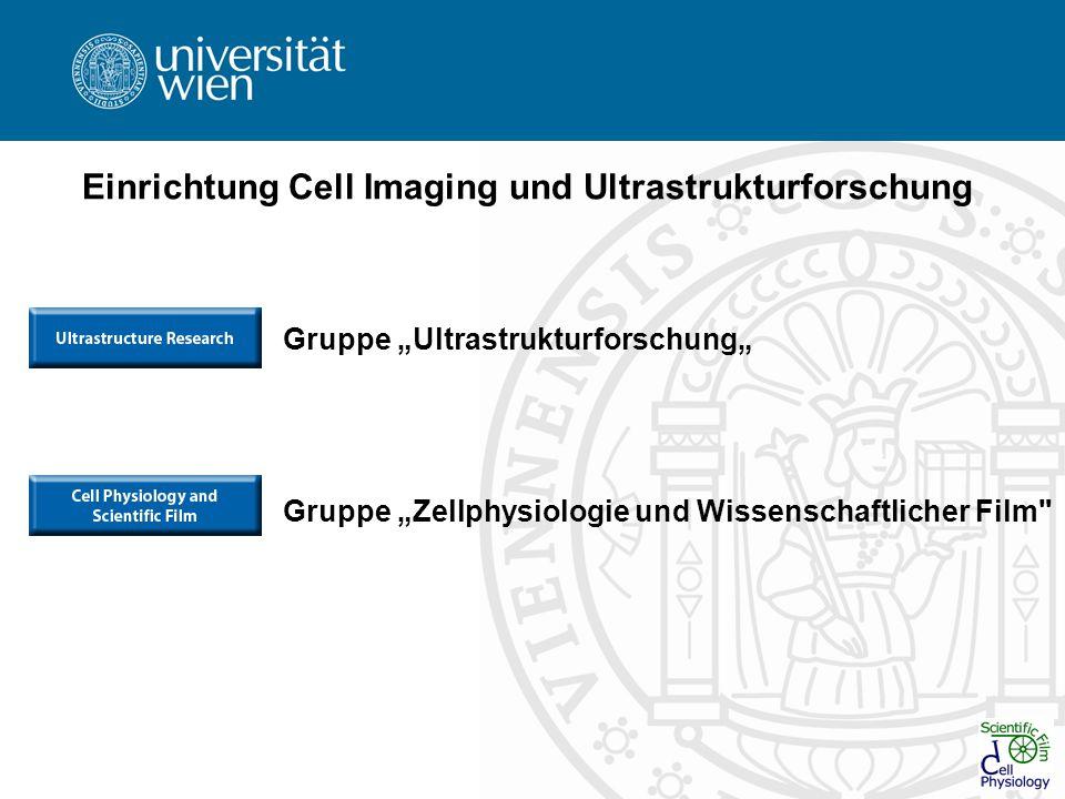 Einrichtung Cell Imaging und Ultrastrukturforschung Gruppe Ultrastrukturforschung Gruppe Zellphysiologie und Wissenschaftlicher Film