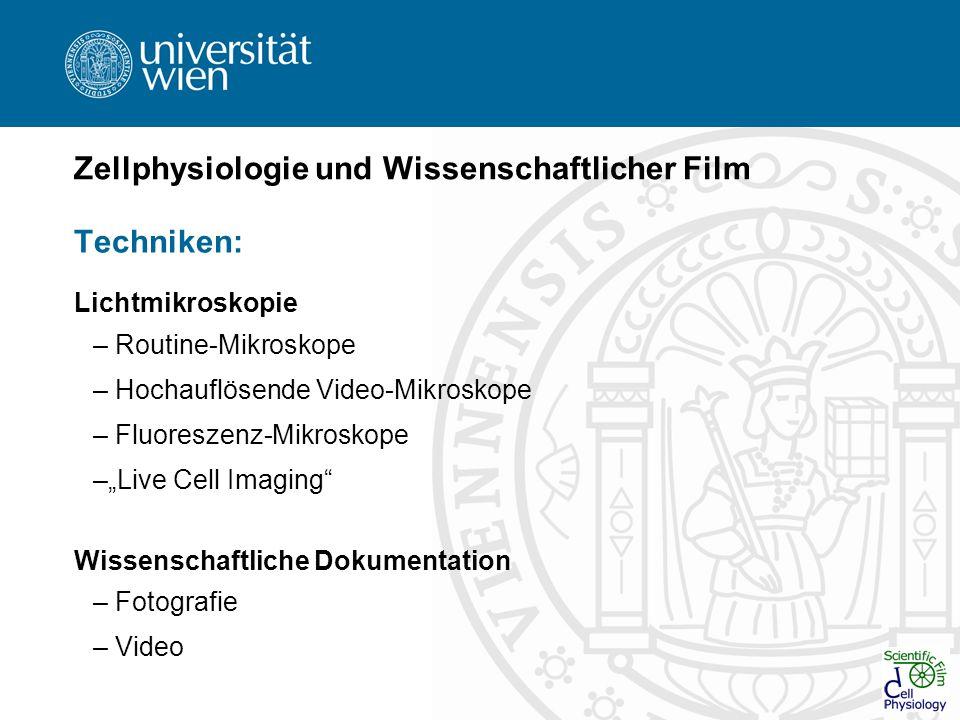 Zellphysiologie und Wissenschaftlicher Film Techniken: Lichtmikroskopie – Routine-Mikroskope – Hochauflösende Video-Mikroskope – Fluoreszenz-Mikroskop