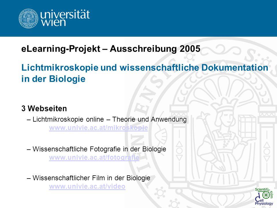 eLearning-Projekt – Ausschreibung 2005 Lichtmikroskopie und wissenschaftliche Dokumentation in der Biologie 3 Webseiten – Lichtmikroskopie online – Th