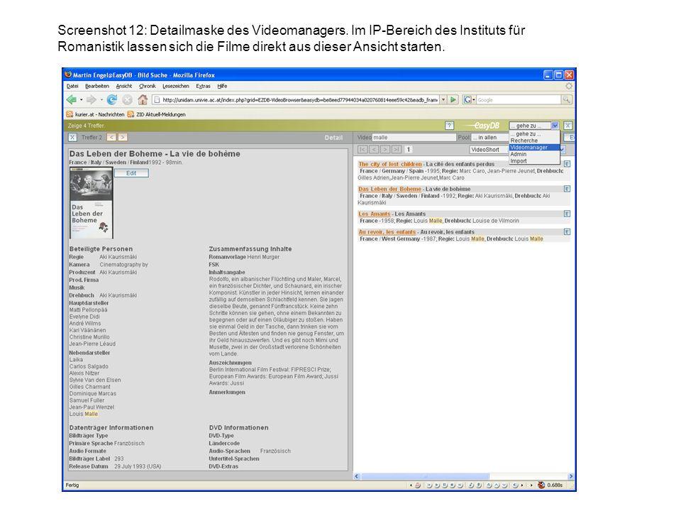 Screenshot 12: Detailmaske des Videomanagers. Im IP-Bereich des Instituts für Romanistik lassen sich die Filme direkt aus dieser Ansicht starten.