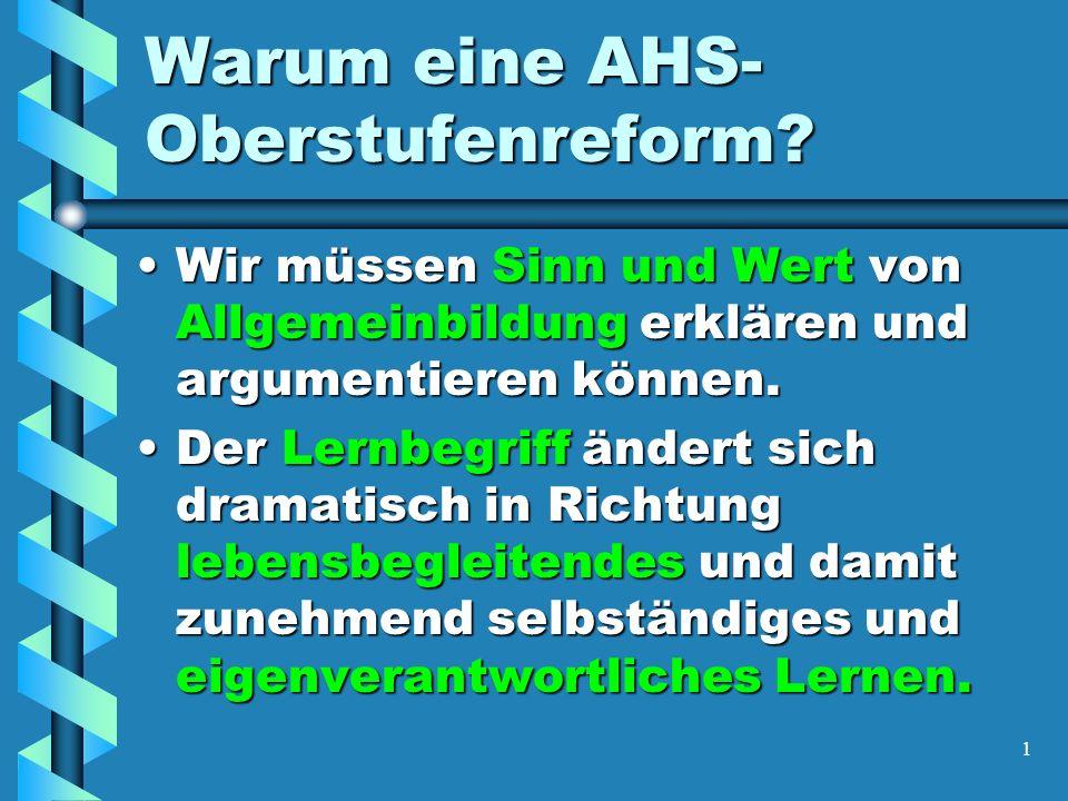1 Warum eine AHS- Oberstufenreform.