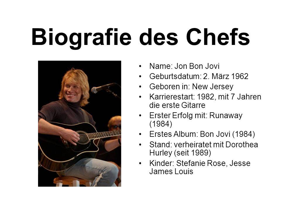 Biografie des Chefs Name: Jon Bon Jovi Geburtsdatum: 2.