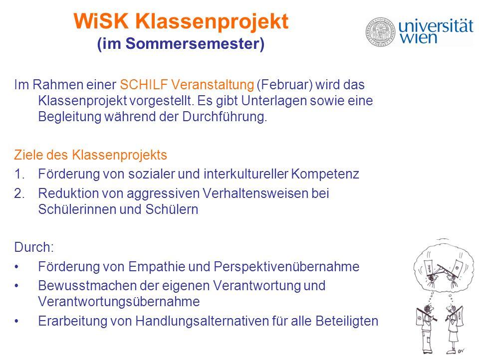 WiSK Klassenprojekt (im Sommersemester) Im Rahmen einer SCHILF Veranstaltung (Februar) wird das Klassenprojekt vorgestellt.