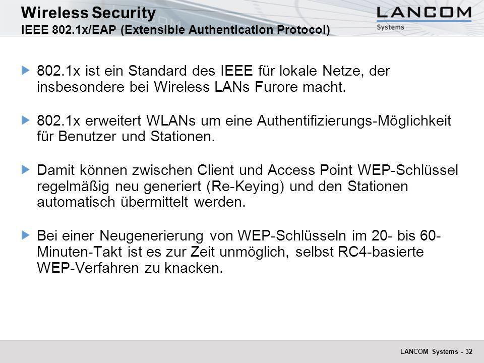 LANCOM Systems - 32 Wireless Security IEEE 802.1x/EAP (Extensible Authentication Protocol) 802.1x ist ein Standard des IEEE für lokale Netze, der insb