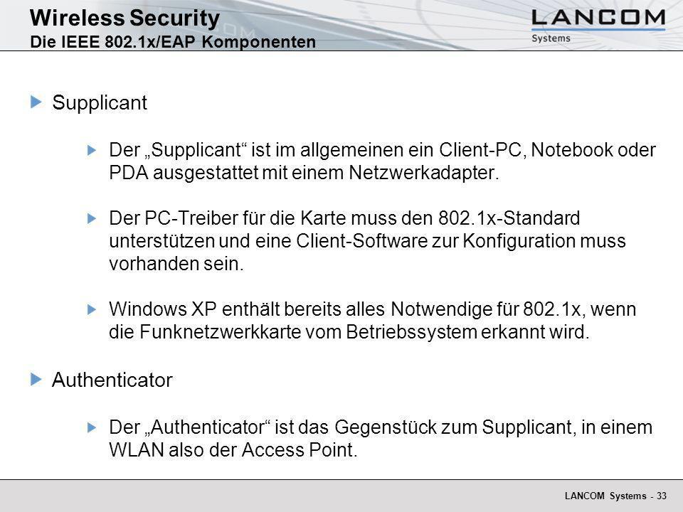 LANCOM Systems - 33 Wireless Security Die IEEE 802.1x/EAP Komponenten Supplicant Der Supplicant ist im allgemeinen ein Client-PC, Notebook oder PDA au