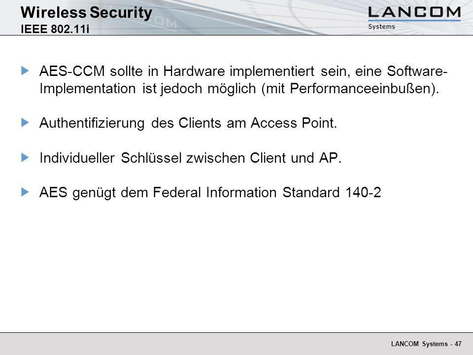 LANCOM Systems - 47 Wireless Security IEEE 802.11i AES-CCM sollte in Hardware implementiert sein, eine Software- Implementation ist jedoch möglich (mi