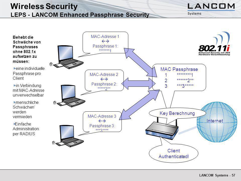 LANCOM Systems - 57 MACPassphrase 1********1 2******2** 3***3***** Behebt die Schwäche von Passphrases ohne 802.1x aufsetzen zu müssen: eine individue