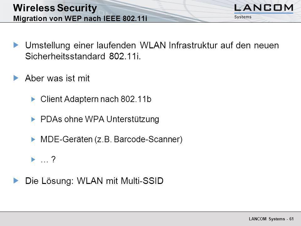 LANCOM Systems - 61 Wireless Security Migration von WEP nach IEEE 802.11i Umstellung einer laufenden WLAN Infrastruktur auf den neuen Sicherheitsstand