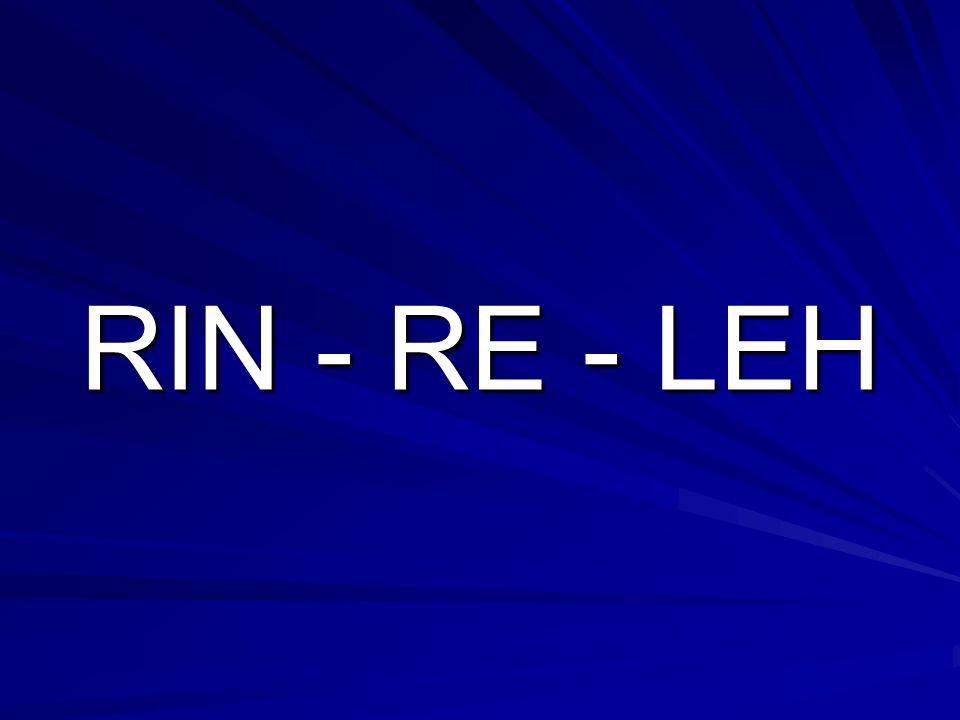 RIN - RE - LEH
