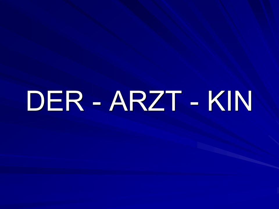 DER - ARZT - KIN