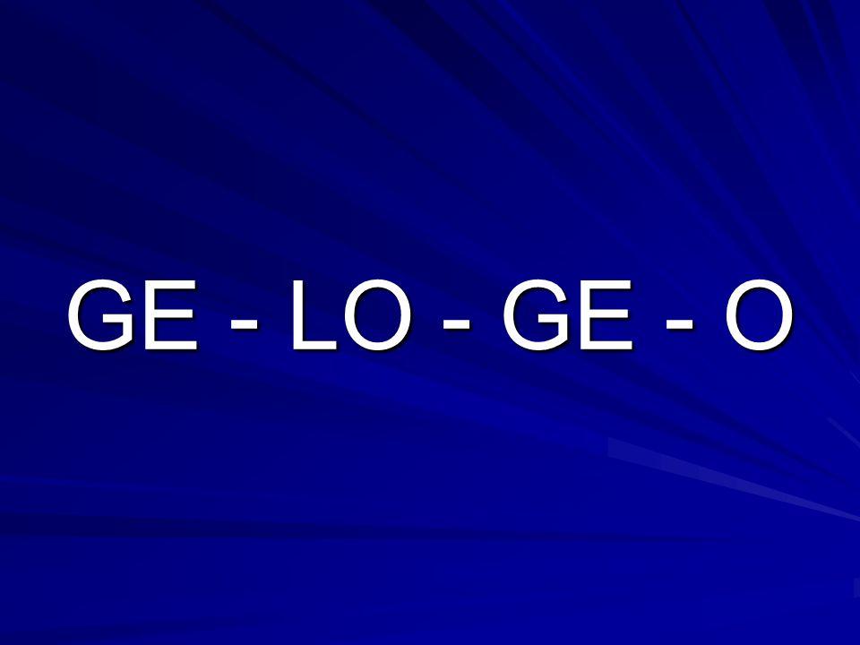 GE - LO - GE - O