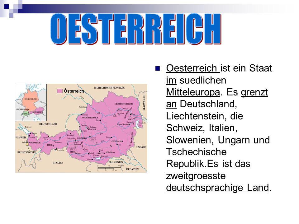 Oesterreich ist ein Staat im suedlichen Mitteleuropa. Es grenzt an Deutschland, Liechtenstein, die Schweiz, Italien, Slowenien, Ungarn und Tschechisch