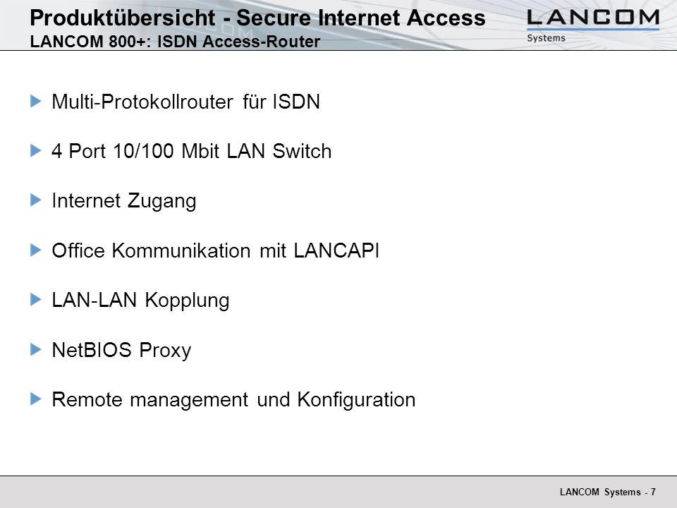LANCOM Systems - 7 Produktübersicht - Secure Internet Access LANCOM 800+: ISDN Access-Router Multi-Protokollrouter für ISDN 4 Port 10/100 Mbit LAN Swi