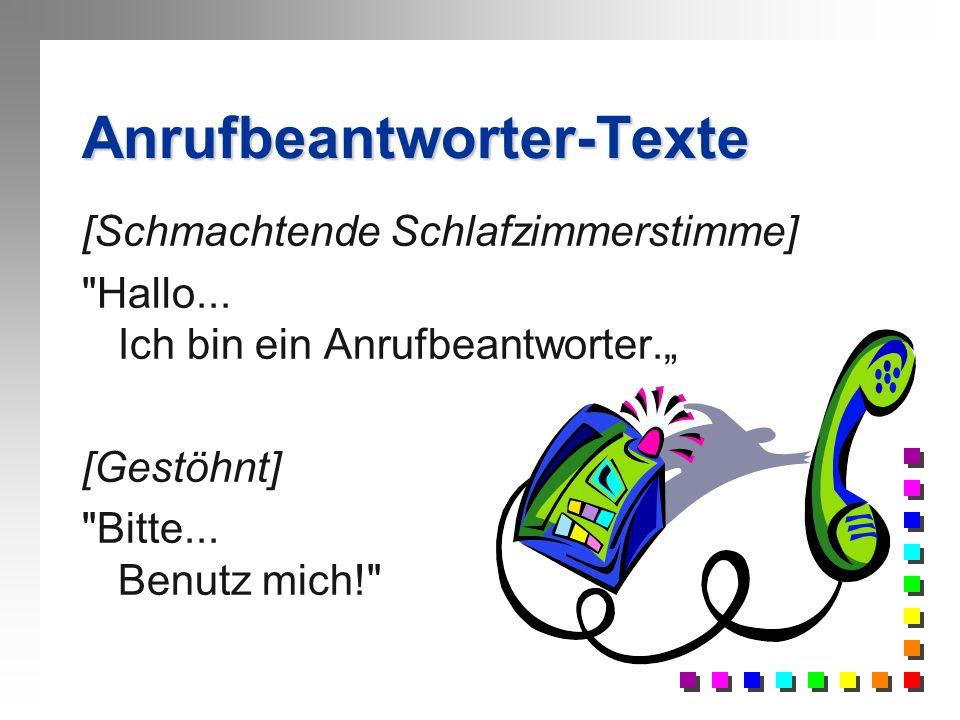 Anrufbeantworter-Texte [Monotone Stimme] Rotkehlchen...37... Salzstreuer... 200... Sauerkraut... 7 Uhr... Plan G... Sperling... 75... Paprika... 148..
