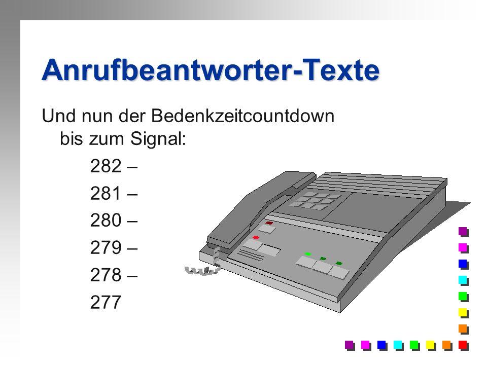 Anrufbeantworter-Texte Diese Nummer wurde von der Kriminalpolizei gesperrt. Legen Sie auf, oder sie werden in den derzeitigen Verdächtigenkreis aufgen