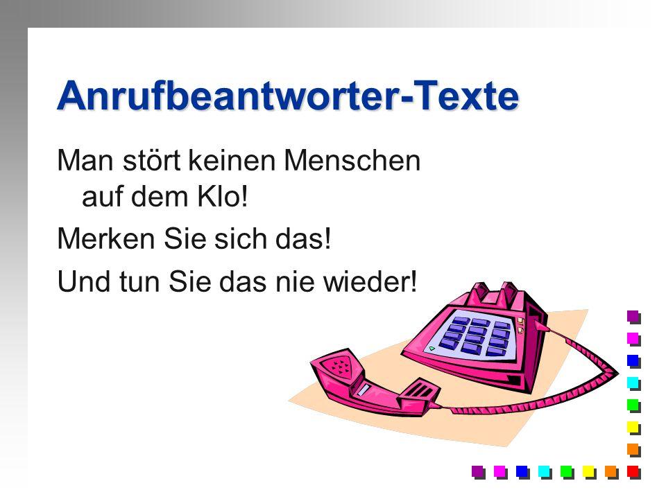Anrufbeantworter-Texte Und nun der Bedenkzeitcountdown bis zum Signal: 282 – 281 – 280 – 279 – 278 – 277