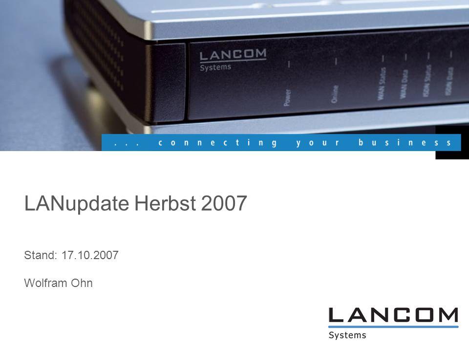 LANupdate Herbst 2007 Seite 42 Features des LCOS 6.32 Highlights LCOS 6.32 - WLAN Background-Scanning auf allen WLAN-Kanälen Zur Erkennung von fremden Access Points und Clients Indoor-Only Modus Neugruppierung der WLAN-Paramter Alle WLAN-Parameter jetzt übersichtlich und zusammen konfigurierbar Verbessertes DFS Verhalten 802.1x Supplicant: Authentifizierung eines Access Points im WLAN-Client-Modus über 802.1x (EAP-TLS, EAP-TTLS und PEAP) bei einem anderen Access Point