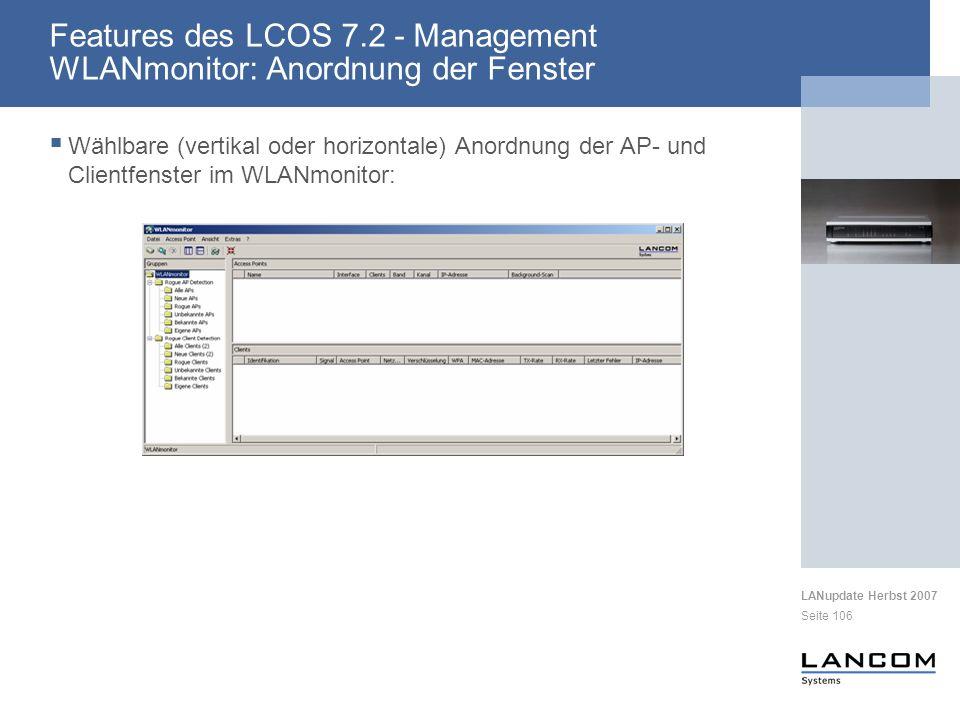 LANupdate Herbst 2007 Seite 106 Wählbare (vertikal oder horizontale) Anordnung der AP- und Clientfenster im WLANmonitor: Features des LCOS 7.2 - Manag