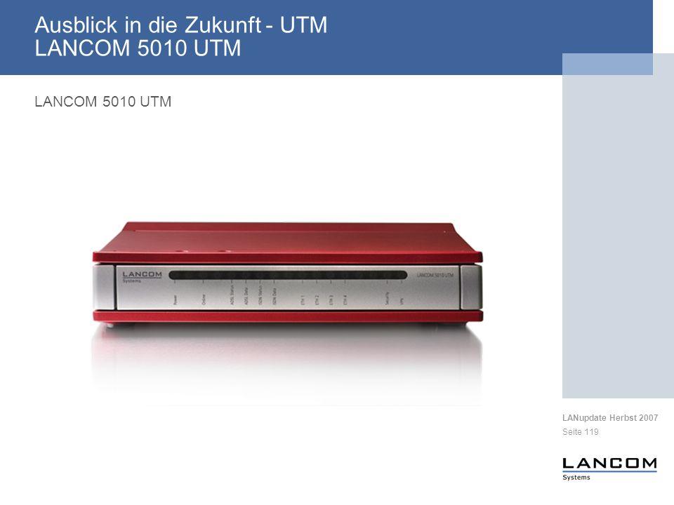LANupdate Herbst 2007 Seite 119 Ausblick in die Zukunft - UTM LANCOM 5010 UTM LANCOM 5010 UTM
