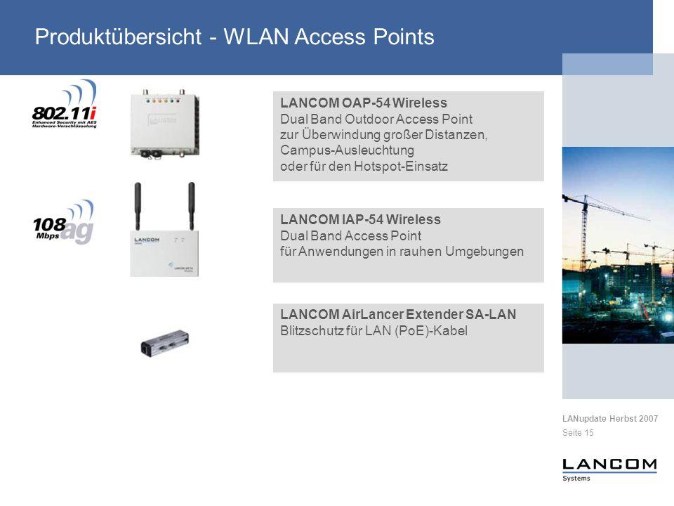 LANupdate Herbst 2007 Seite 15 Produktübersicht - WLAN Access Points LANCOM OAP-54 Wireless Dual Band Outdoor Access Point zur Überwindung großer Dist