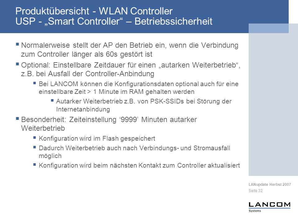 LANupdate Herbst 2007 Seite 32 Produktübersicht - WLAN Controller USP - Smart Controller – Betriebssicherheit Normalerweise stellt der AP den Betrieb