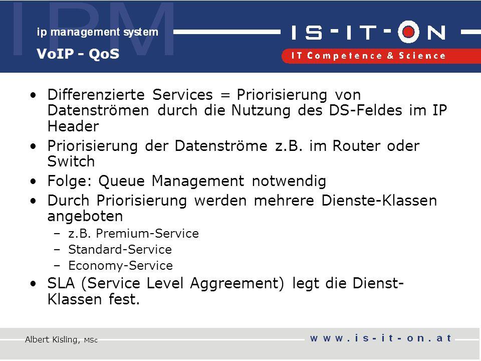 VoIP - QoS Differenzierte Services = Priorisierung von Datenströmen durch die Nutzung des DS-Feldes im IP Header Priorisierung der Datenströme z.B.
