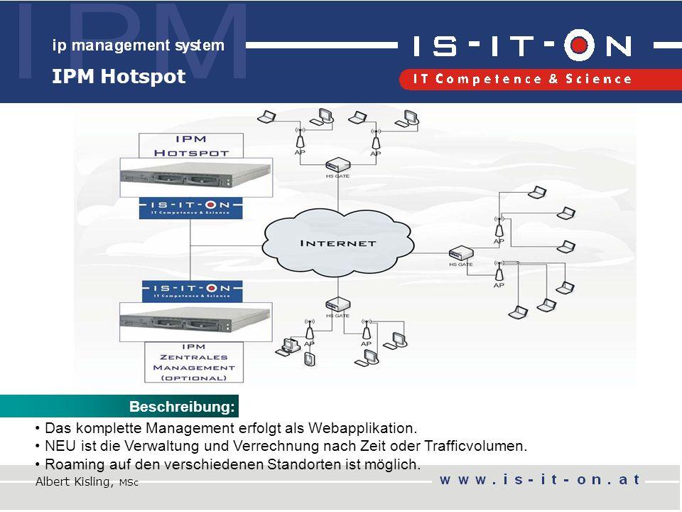 IPM Hotspot Beschreibung: Das komplette Management erfolgt als Webapplikation.