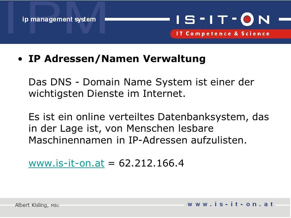IP Adressen/Namen Verwaltung Das DNS - Domain Name System ist einer der wichtigsten Dienste im Internet.