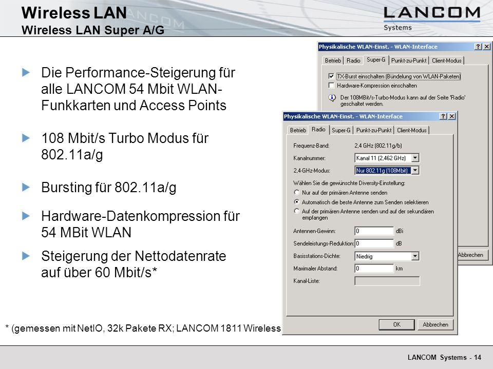 LANCOM Systems - 14 Wireless LAN Wireless LAN Super A/G Die Performance-Steigerung für alle LANCOM 54 Mbit WLAN- Funkkarten und Access Points 108 Mbit