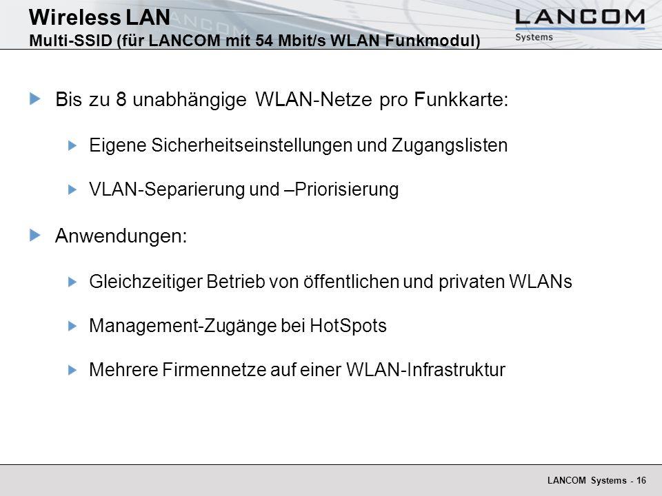 LANCOM Systems - 16 Wireless LAN Multi-SSID (für LANCOM mit 54 Mbit/s WLAN Funkmodul) Bis zu 8 unabhängige WLAN-Netze pro Funkkarte: Eigene Sicherheit