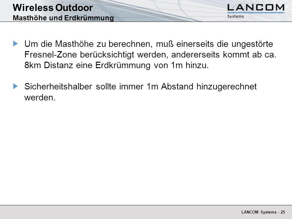LANCOM Systems - 25 Wireless Outdoor Masthöhe und Erdkrümmung Um die Masthöhe zu berechnen, muß einerseits die ungestörte Fresnel-Zone berücksichtigt
