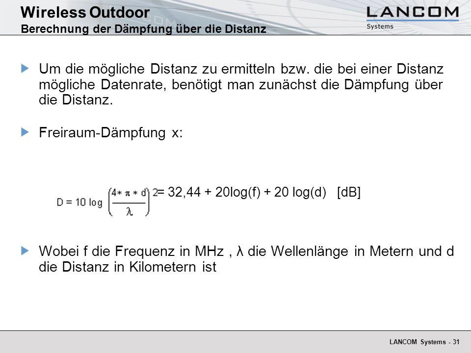 LANCOM Systems - 31 Wireless Outdoor Berechnung der Dämpfung über die Distanz Um die mögliche Distanz zu ermitteln bzw. die bei einer Distanz mögliche