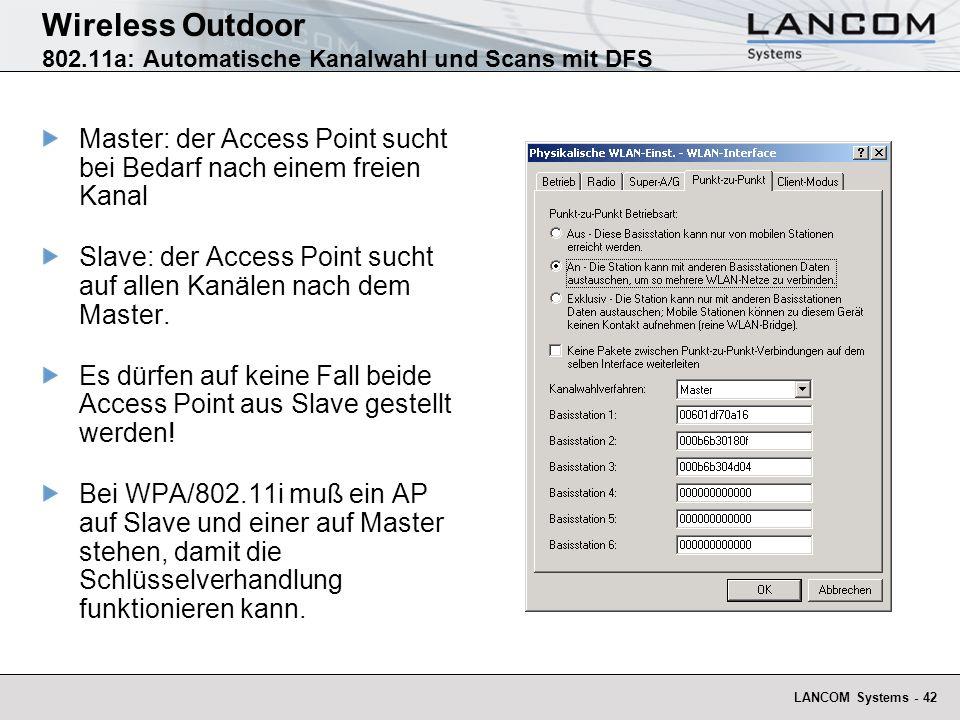 LANCOM Systems - 42 Wireless Outdoor 802.11a: Automatische Kanalwahl und Scans mit DFS Master: der Access Point sucht bei Bedarf nach einem freien Kan