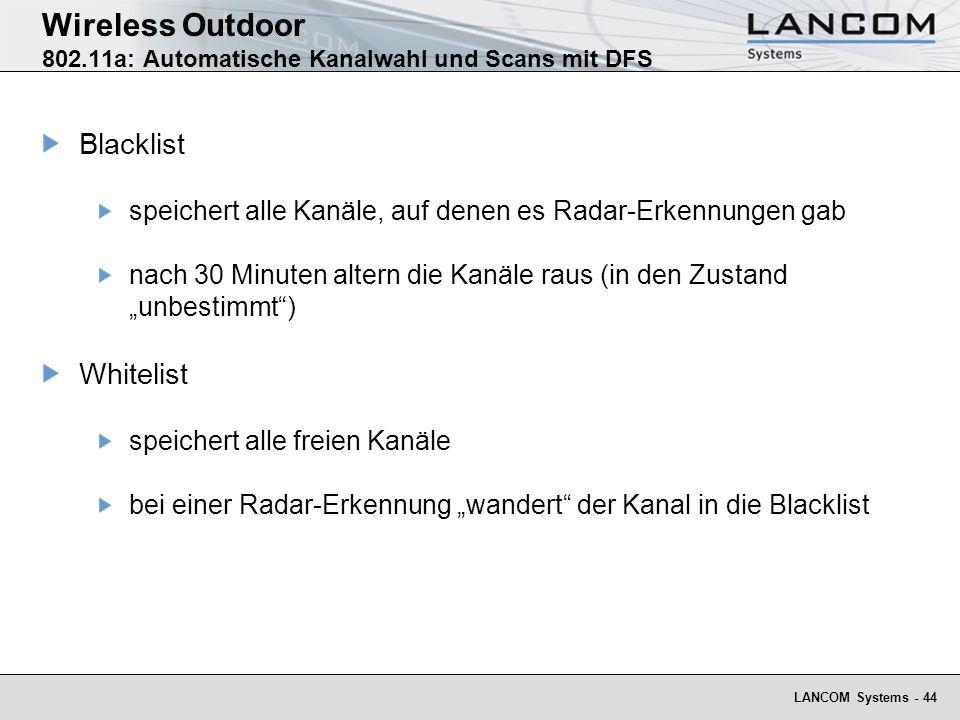 LANCOM Systems - 44 Wireless Outdoor 802.11a: Automatische Kanalwahl und Scans mit DFS Blacklist speichert alle Kanäle, auf denen es Radar-Erkennungen