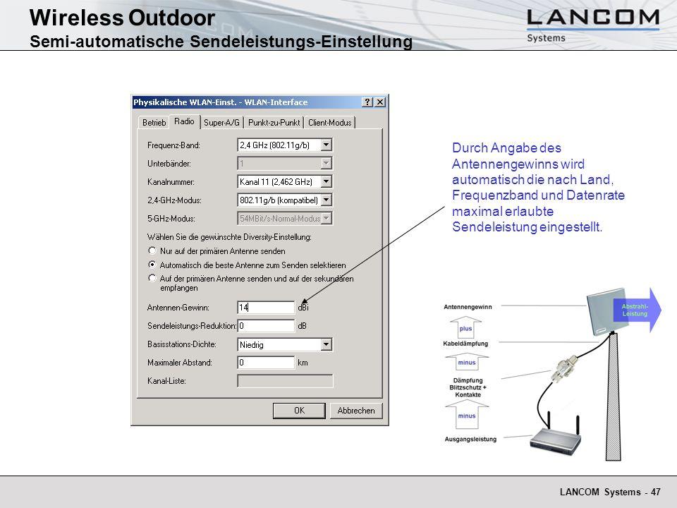 LANCOM Systems - 47 Durch Angabe des Antennengewinns wird automatisch die nach Land, Frequenzband und Datenrate maximal erlaubte Sendeleistung eingest