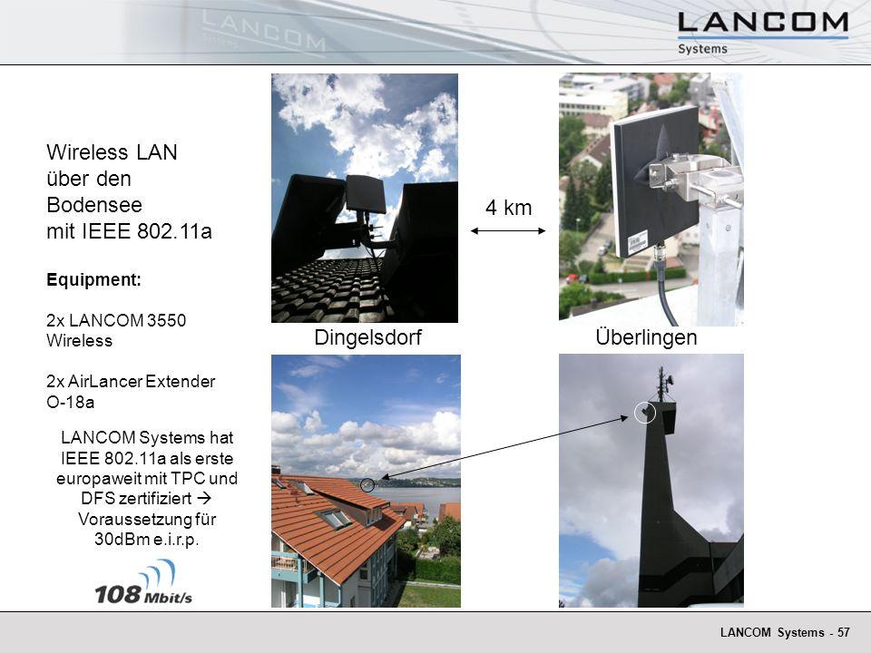 LANCOM Systems - 57 4 km DingelsdorfÜberlingen Wireless LAN über den Bodensee mit IEEE 802.11a Equipment: 2x LANCOM 3550 Wireless 2x AirLancer Extende