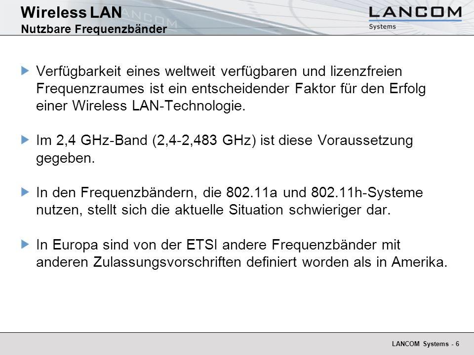 LANCOM Systems - 57 4 km DingelsdorfÜberlingen Wireless LAN über den Bodensee mit IEEE 802.11a Equipment: 2x LANCOM 3550 Wireless 2x AirLancer Extender O-18a LANCOM Systems hat IEEE 802.11a als erste europaweit mit TPC und DFS zertifiziert Voraussetzung für 30dBm e.i.r.p.